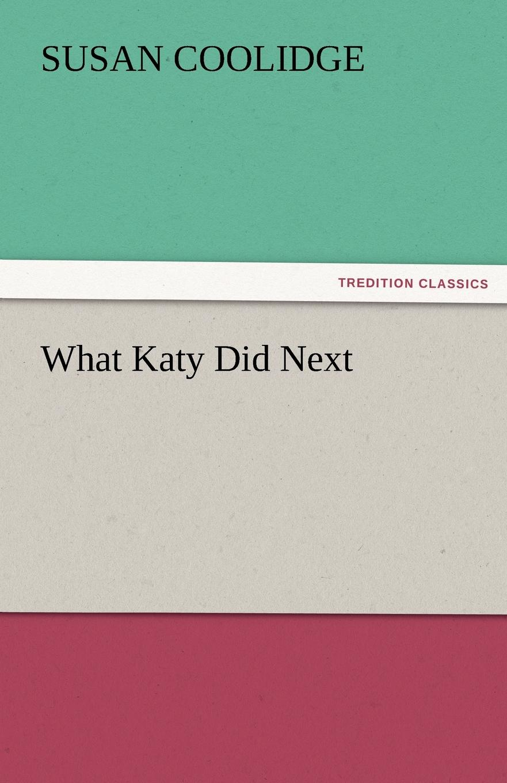 Susan Coolidge What Katy Did Next coolidge susan what katy did next