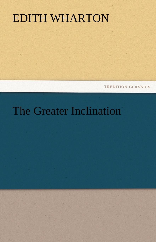 Edith Wharton The Greater Inclination