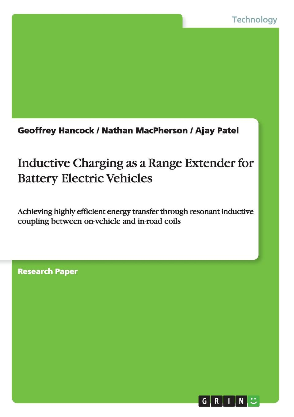 Geoffrey Hancock, Nathan MacPherson, Ajay Patel Inductive Charging as a Range Extender for Battery Electric Vehicles super magnet car gps gms gprs locator tracker system device vehicle long battery life waterproof