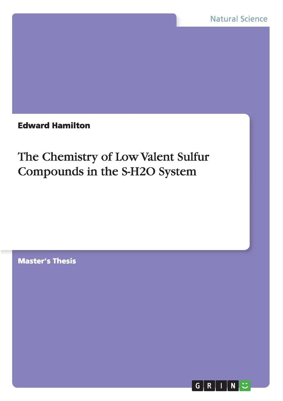 Edward Hamilton The Chemistry of Low Valent Sulfur Compounds in the S-H2O System zahra jeirani thermodynamic investigation of wax precipitation