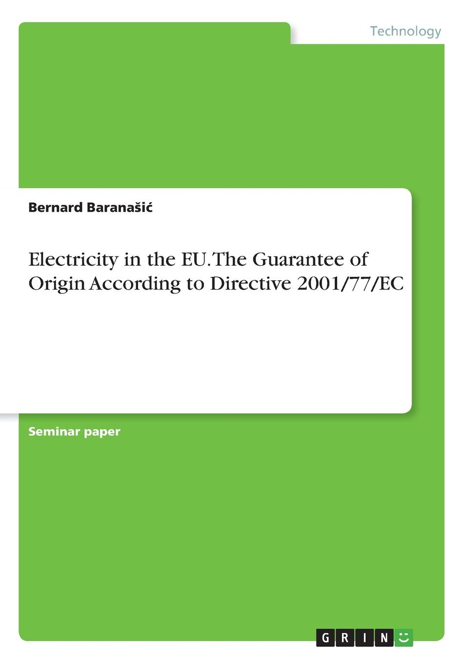 Bernard Baranašić Electricity in the EU. The Guarantee of Origin According to Directive 2001/77/EC robert norman bland historical tombstones of malacca mostly of portuguese origin with the inscriptions in detail and illustrated by numerous photographs