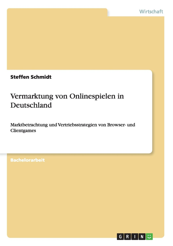 Vermarktung von Onlinespielen in Deutschland Bachelorarbeit aus dem Jahr 2014 im Fachbereich BWL - Marketing...