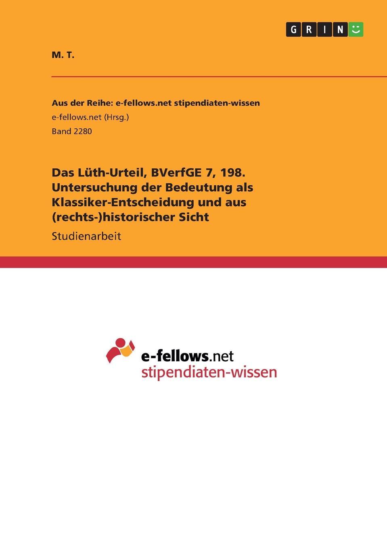 M. T. Das Luth-Urteil, BVerfGE 7, 198. Untersuchung der Bedeutung als Klassiker-Entscheidung und aus (rechts-)historischer Sicht das urteil