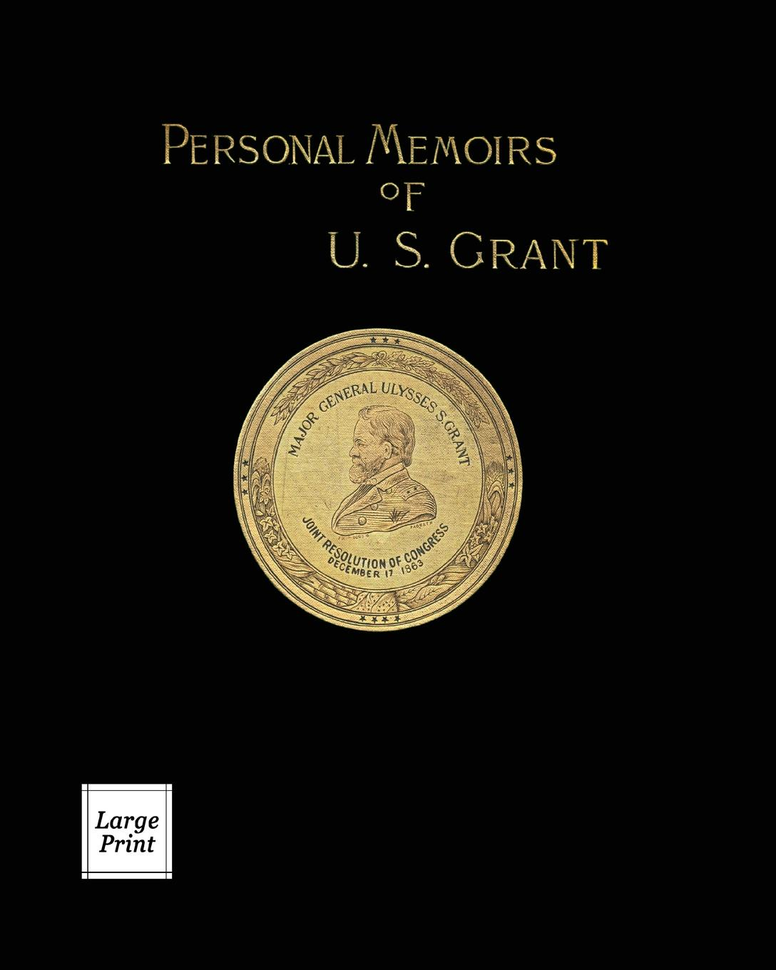 Ulysses S. Grant Personal Memoirs of U. S. Grant Volume 2/2. Large Print Edition arthur hastings grant the american city volume 1