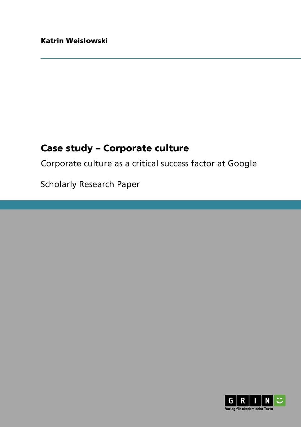 Case study - Corporate culture Research Paper (undergraduate) from the year 2009 in the subject...