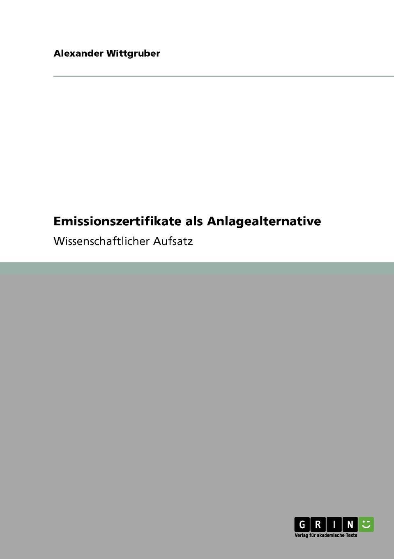 Emissionszertifikate als Anlagealternative Wissenschaftlicher Aufsatz aus dem Jahr 2010 im Fachbereich BWL...