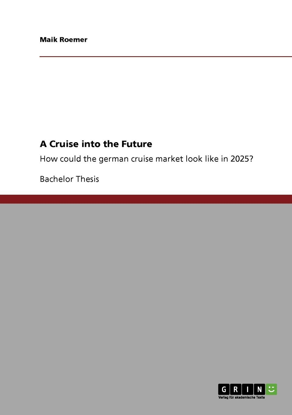 Maik Roemer A Cruise into the Future