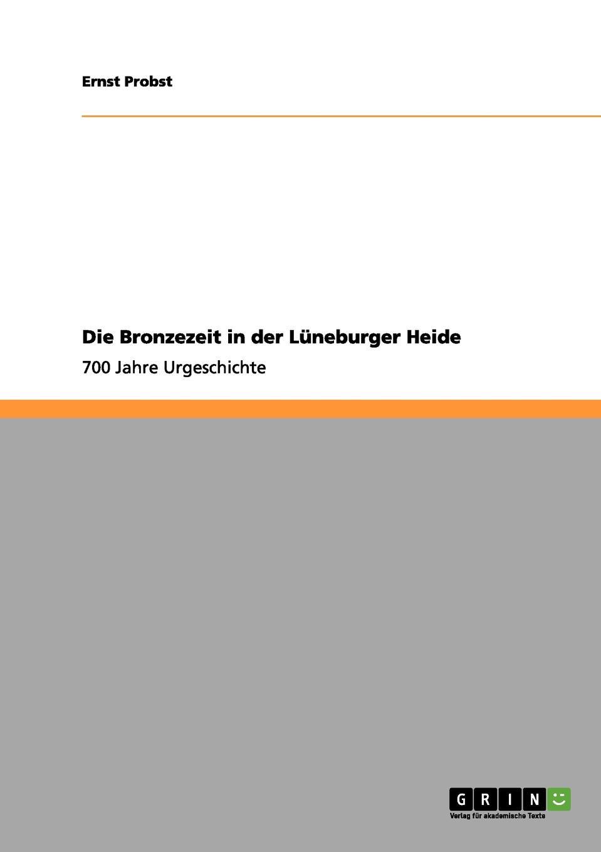 Ernst Probst Die Bronzezeit in der Luneburger Heide ernst probst deutschland in der fruhbronzezeit