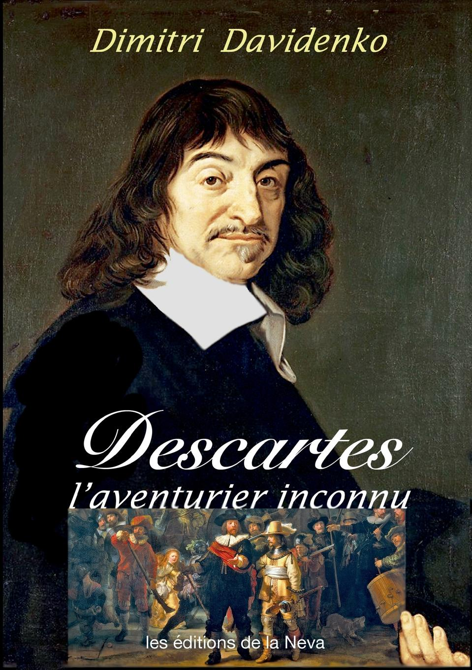 Dimitri Davidenko Descartes, l.aventurier inconnu sully prudhomme prose 1883 l expression dans les beaux arts application de la psychologie a l etude de l artiste et des beaux arts french edition