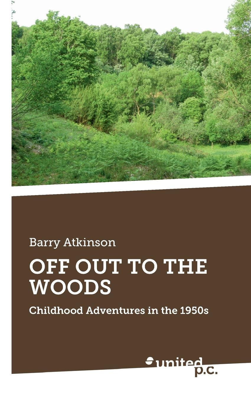 Barry Atkinson OFF OUT TO THE WOODS barry woods on northern pavements