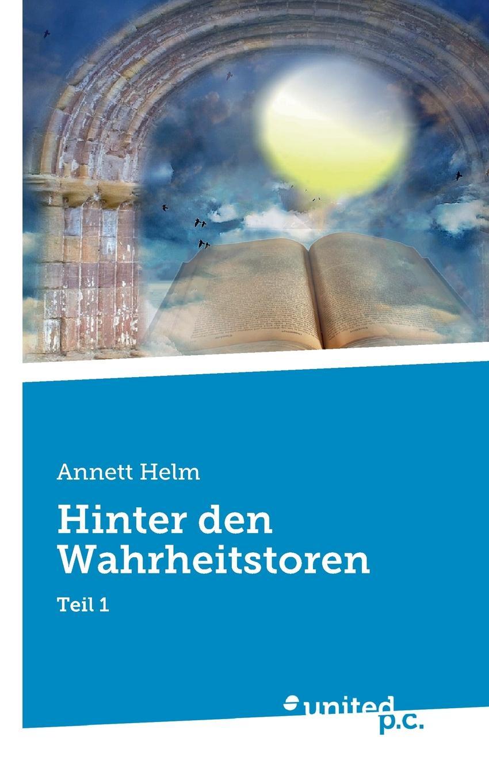 Annett Helm Hinter den Wahrheitstoren bernd friedrich wie ich aus versehen meine schwiegermutter umgebracht habe