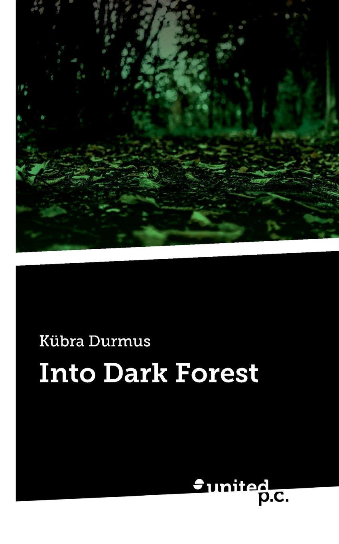Kübra Durmus Into Dark Forest krauss n forest dark