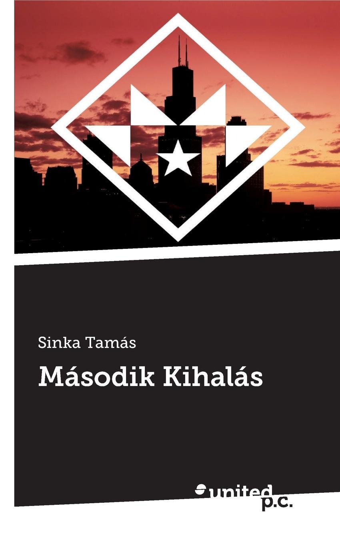 цена Sinka Tamás Masodik Kihalas онлайн в 2017 году
