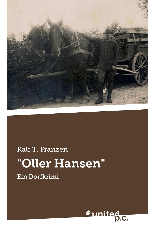 """Ralf T. Franzen. """"Oller Hansen"""""""