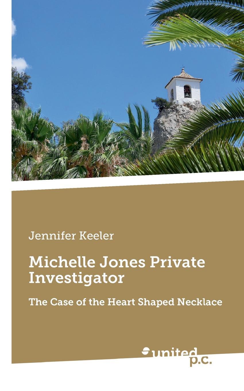 Jennifer Keeler Michelle Jones Private Investigator