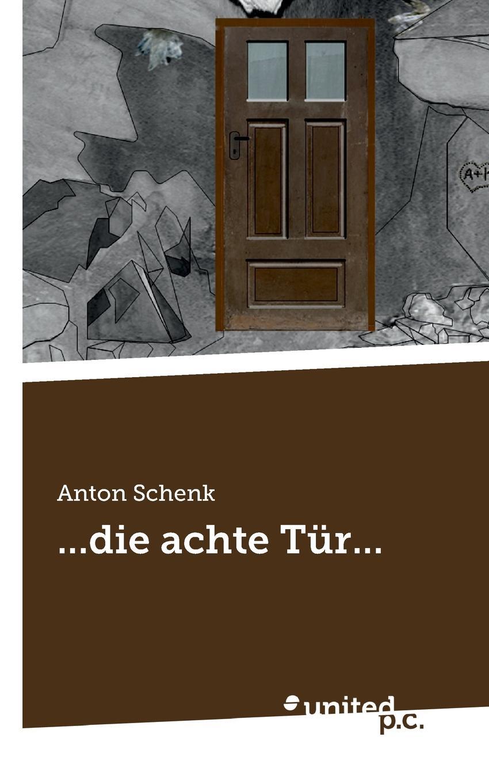 Anton Schenk ...die achte Tur... недорго, оригинальная цена