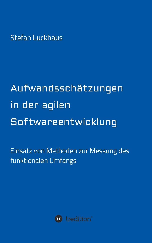 Stefan Luckhaus Aufwandsschatzungen in der agilen Softwareentwicklung недорого