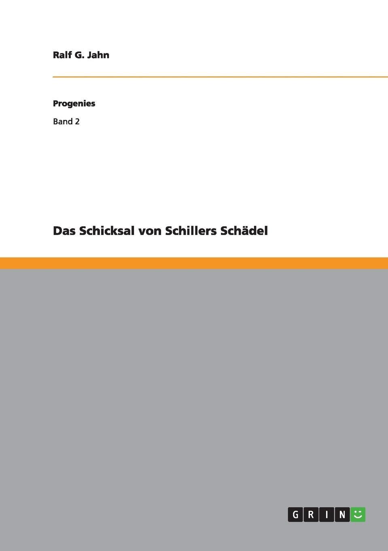 Ralf G. Jahn Das Schicksal von Schillers Schadel ralf g jahn hitlers familiengeheimnis page 10