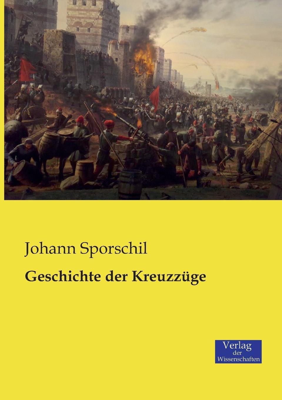 Johann Sporschil Geschichte Der Kreuzzuge joseph fr michaud geschichte der kreuzzuge band 7
