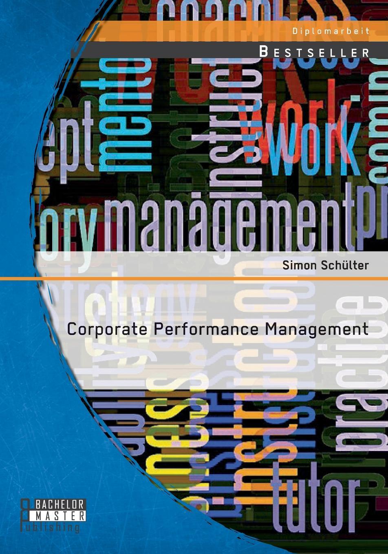Corporate Performance Management Das heutige Umfeld der Unternehmen ist gekennzeichnet durch...