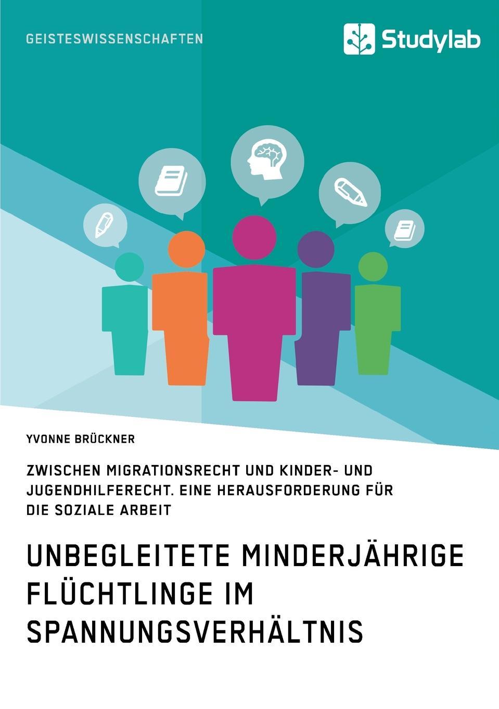 Yvonne Brückner Unbegleitete minderjahrige Fluchtlinge im Spannungsverhaltnis zwischen Migrationsrecht und Kinder- und Jugendhilferecht. Eine Herausforderung fur die Soziale Arbeit florian hering religiose bildung fur muslimische kinder und jugendliche in deutschland