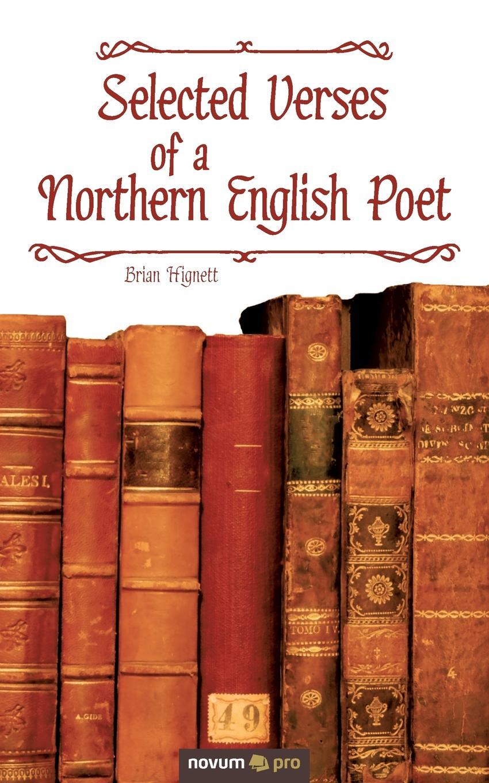 Brian Hignett Selected Verses of a Northern English Poet цена и фото