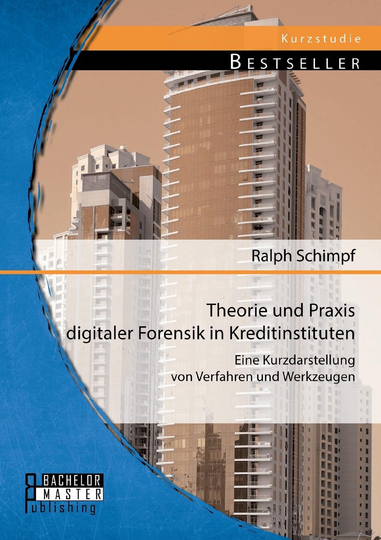 Ralph Schimpf Theorie Und Praxis Digitaler Forensik in Kreditinstituten. Eine Kurzdarstellung Von Verfahren Und Werkzeugen ganbold bilguun analyse und zukunftsperspektiven des fernsehsystems in der mongolei