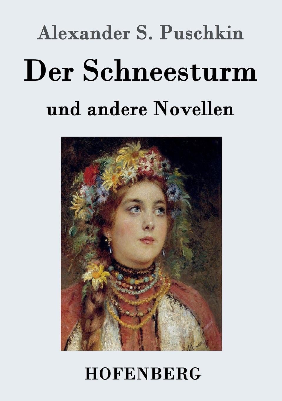 Фото - Alexander S. Puschkin Der Schneesturm а с пушкин alexander puschkin
