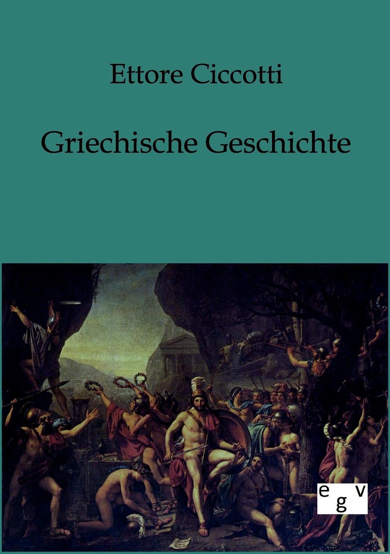 Ettore Ciccotti Griechische Geschichte hermann karl friedrich lehrbuch der griechischen staatsalterthumer aus dem standpuncte der geschichte