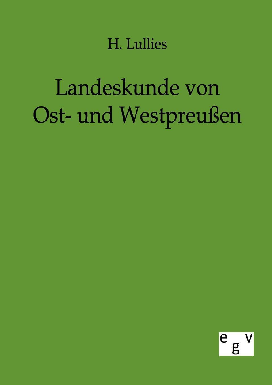 H. Lullies Landeskunde von Ost- und Westpreussen