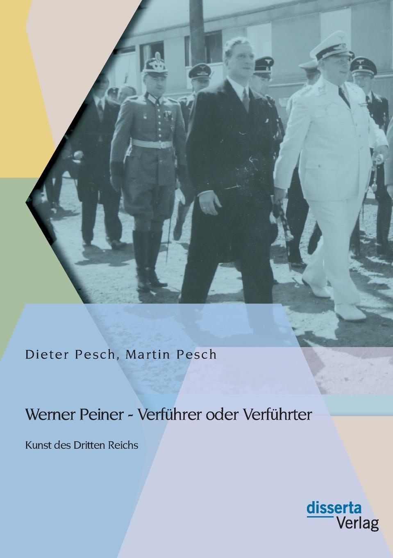 Martin Pesch, Dieter Pesch Werner Peiner - Verfuhrer Oder Verfuhrter. Kunst Des Dritten Reichs клопидогрел сз 75 мг 90 табл
