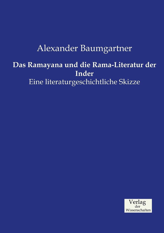 купить Alexander Baumgartner Das Ramayana und die Rama-Literatur der Inder по цене 3952 рублей