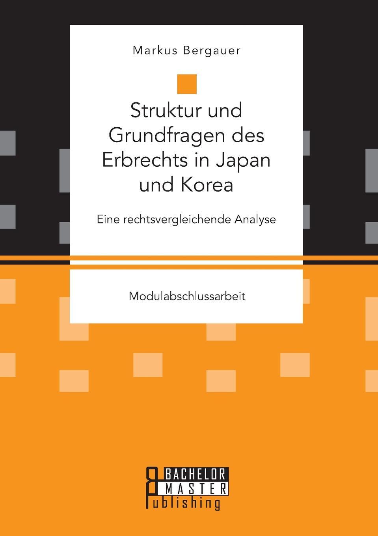Markus Bergauer Struktur und Grundfragen des Erbrechts in Japan und Korea. Eine rechtsvergleichende Analyse ganbold bilguun analyse und zukunftsperspektiven des fernsehsystems in der mongolei