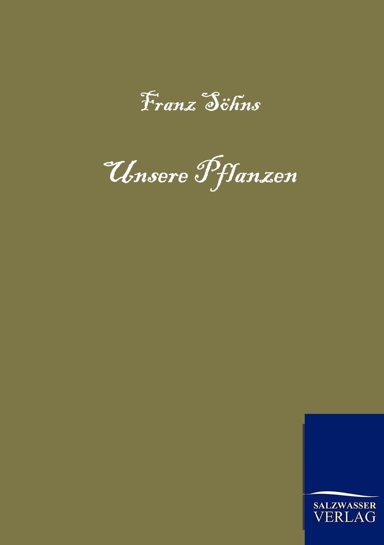 Franz Söhns Unsere Pflanzen guntram franz ferstl die vier elemente und ihre heilsame quintessenz