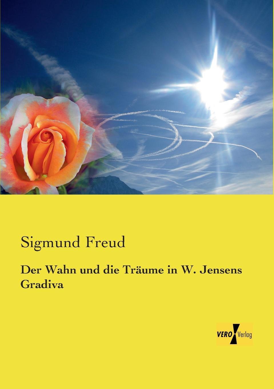Sigmund Freud Der Wahn Und Die Traume in W. Jensens Gradiva wilhelm spiegelberg die novelle im alten agypten