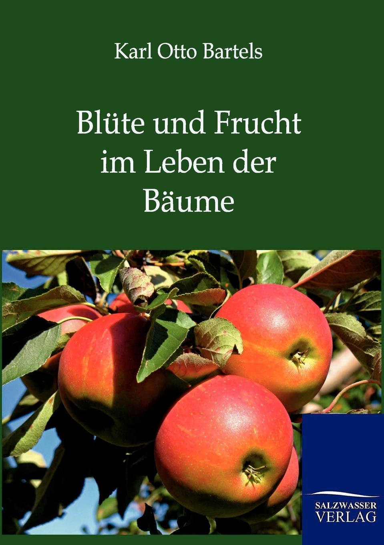 Karl Otto Bartels Blute und Frucht im Leben der Baume l klein bemerkenswerte baume im grossherzogtum baden hrsg mit unterstutzung des