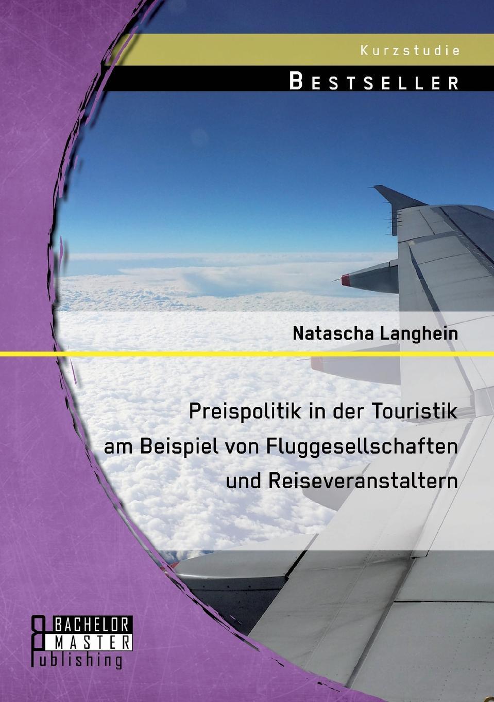 Natascha Langhein Preispolitik in Der Touristik Am Beispiel Von Fluggesellschaften Und Reiseveranstaltern