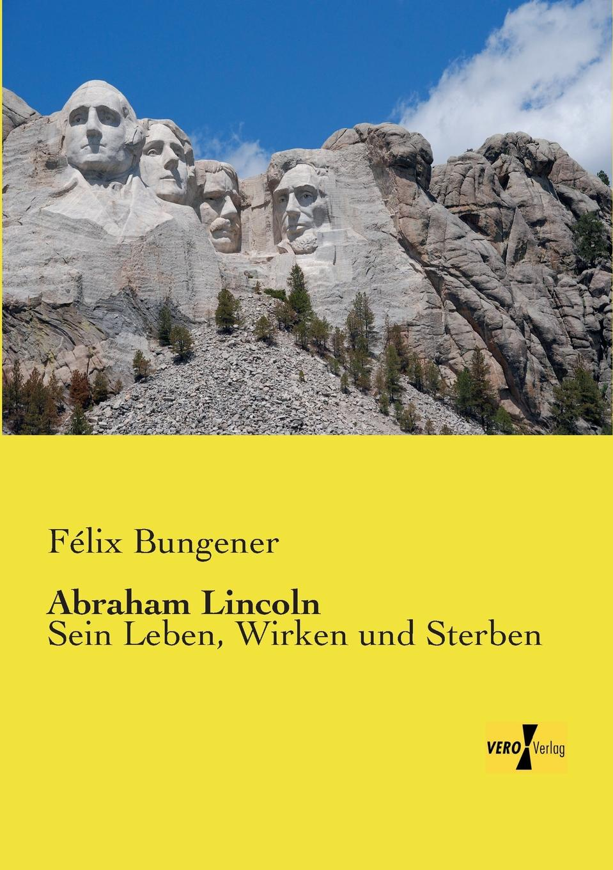 Felix Bungener Abraham Lincoln thomas gantner verfall der deutschen sprachinsel des pennsylvaniadeutschen in den vereinigten staaten von amerika