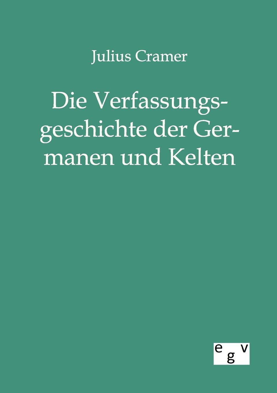 Julius Cramer Die Verfassungsgeschichte der Germanen und Kelten цены