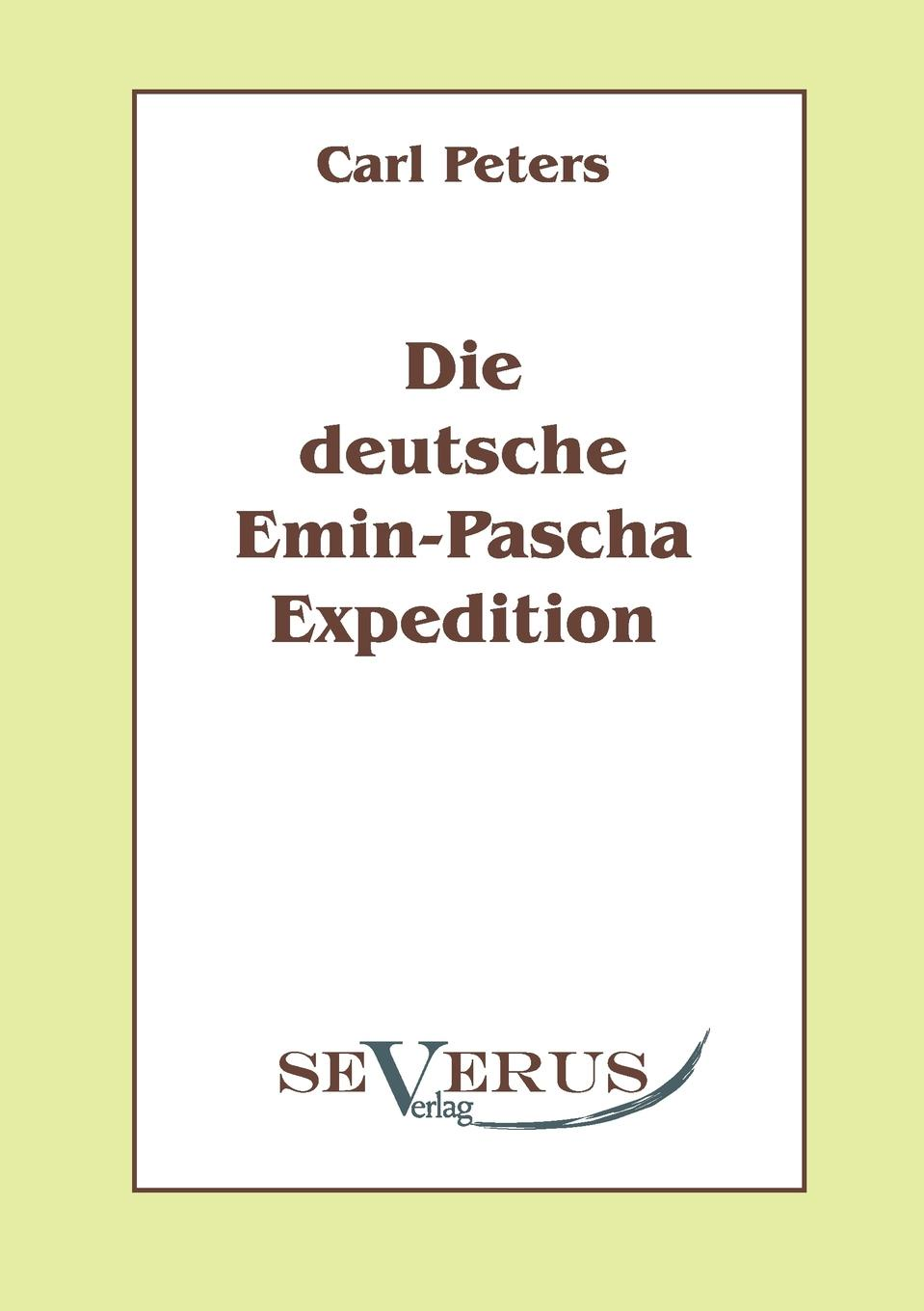 Carl Peters Die deutsche Emin-Pascha-Expedition emin project last evening