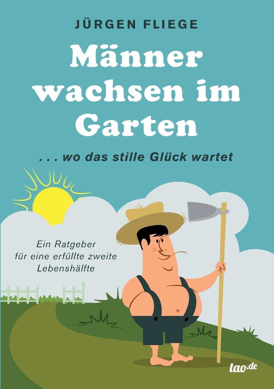 Jürgen Fliege Manner wachsen im Garten jürgen wagner initiation und liebe in zaubermarchen