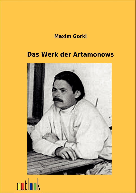 Maxim Gorki Das Werk der Artamonows maxim 10 8