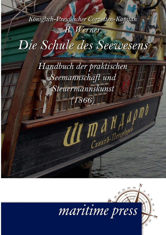 R. Werner Die Schule des Seewesens недорого