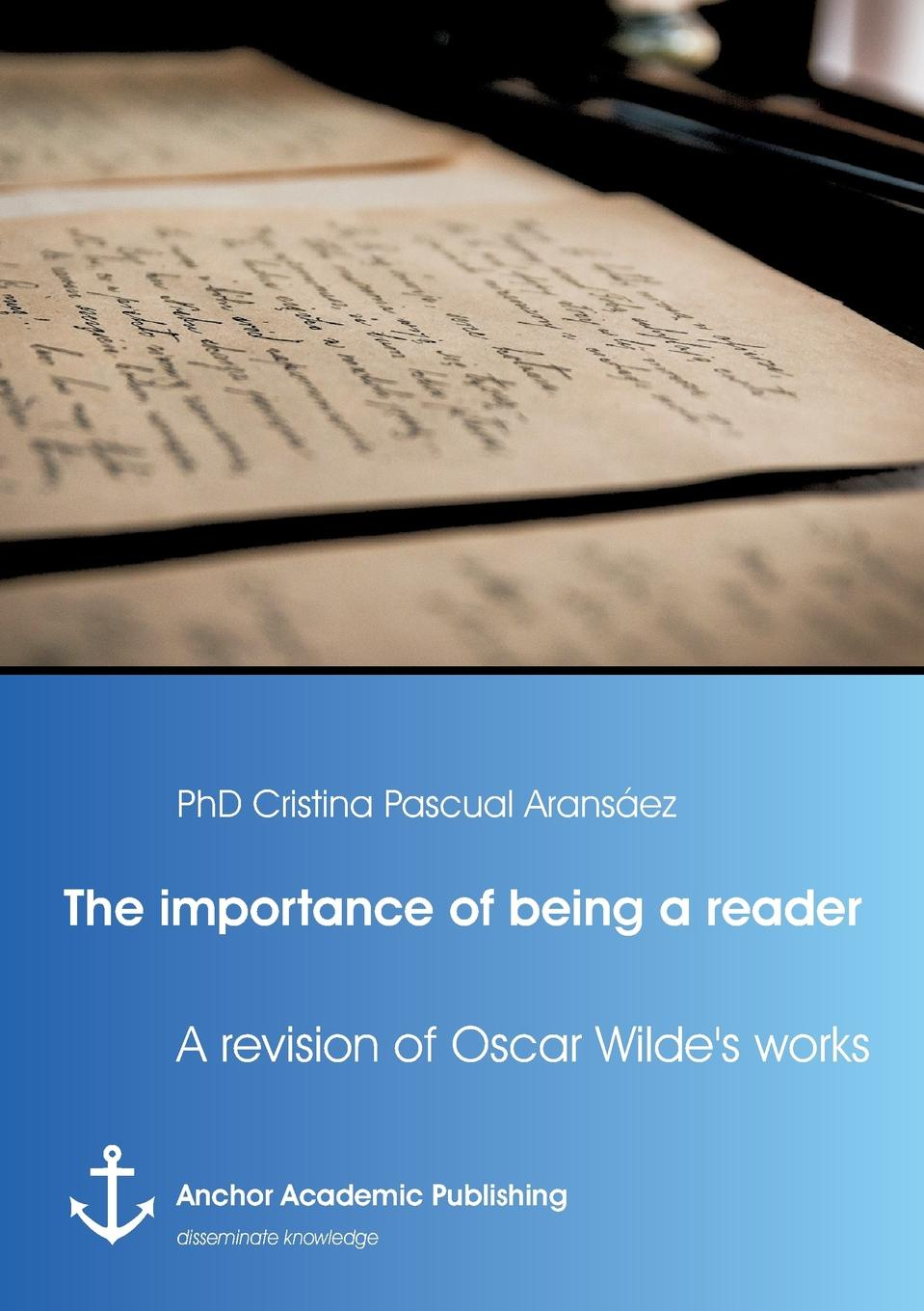 Cristina Pascual Aransáez The importance of being a reader. A revision of Oscar Wilde.s work oscar wilde the ballad of reading gaol a poetry