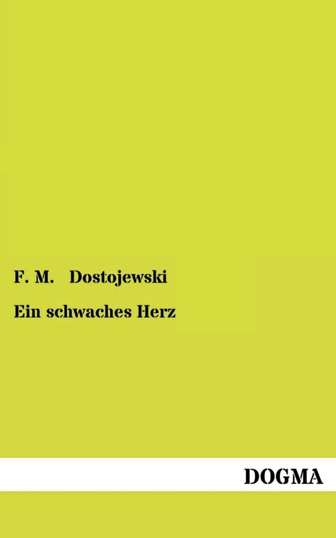 F. M. Dostojewski Ein Schwaches Herz / f m dostojewski ein schwaches herz