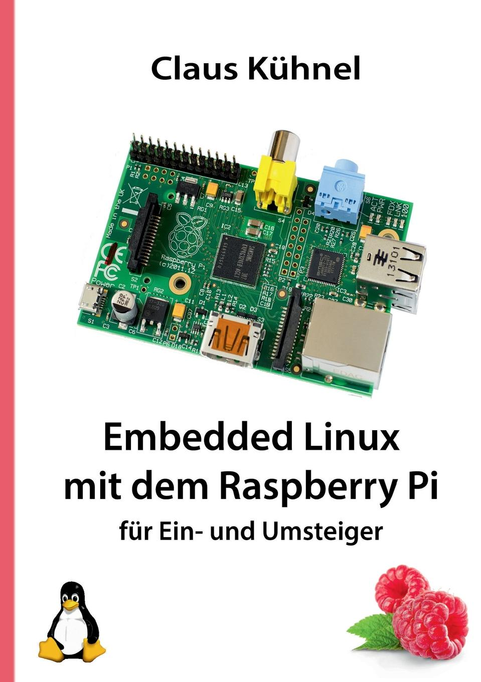 Claus Kuhnel Embedded Linux Mit Dem Raspberry Pi цена