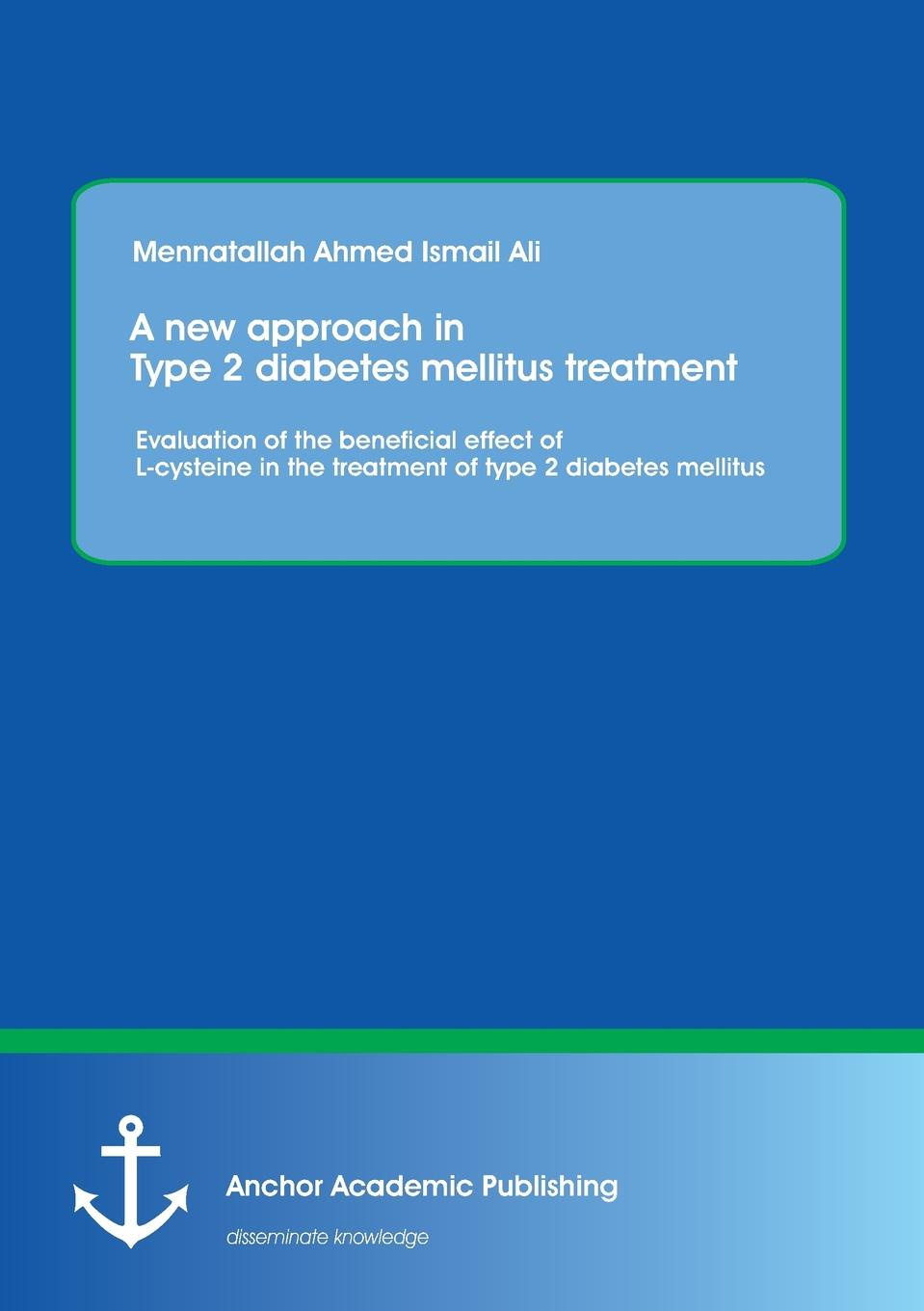 Mennatallah Ali A new approach in Type 2 diabetes mellitus treatment. Evaluation of the beneficial effect of L-cysteine in the treatment of type 2 diabetes mellitus prevalance of metabolic syndrome in baghdad