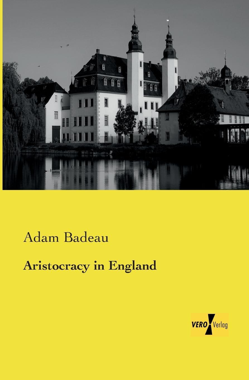 Adam Badeau Aristocracy in England