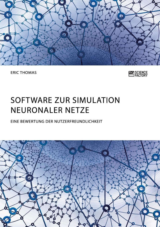 Eric Thomas Software zur Simulation Neuronaler Netze. Eine Bewertung der Nutzerfreundlichkeit ralf bell haushaltsprognose mit kunstlichen neuronalen netzen
