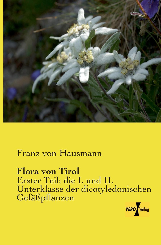 Franz Von Hausmann Flora Von Tirol arthur sass die phanerogamen flora oesels und der benachbarten eilande